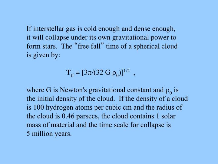 If interstellar gas is cold enough and dense enough,