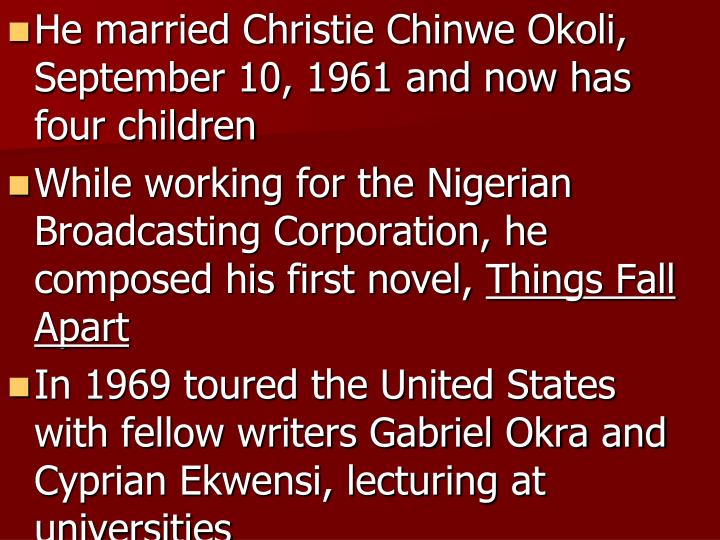 He married Christie Chinwe Okoli, September 10, 1961 and now has four children