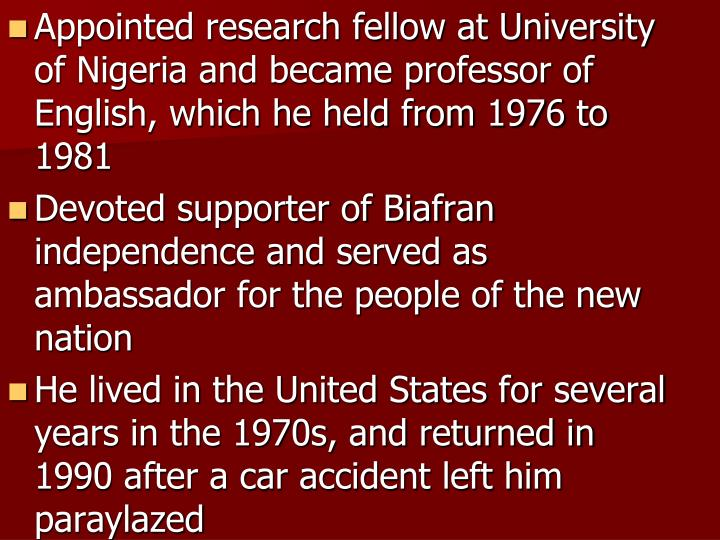 Appointed research fellow at University of Nigeria and became professor of English, which he held from 1976 to 1981