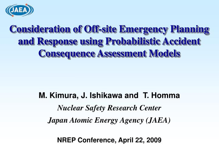 Consideration of Off-site Emergency Planning and Response using Probabilistic Accident Consequence A...