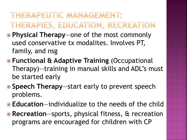 Therapeutic Management: Therapies, Education, Recreation