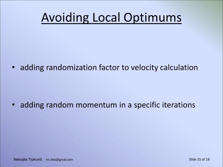 Avoiding Local Optimums