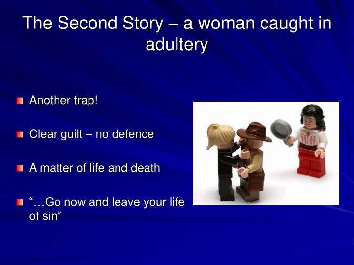 The Second Story – a woman caught in adultery