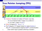 tree pointer jumping tpj