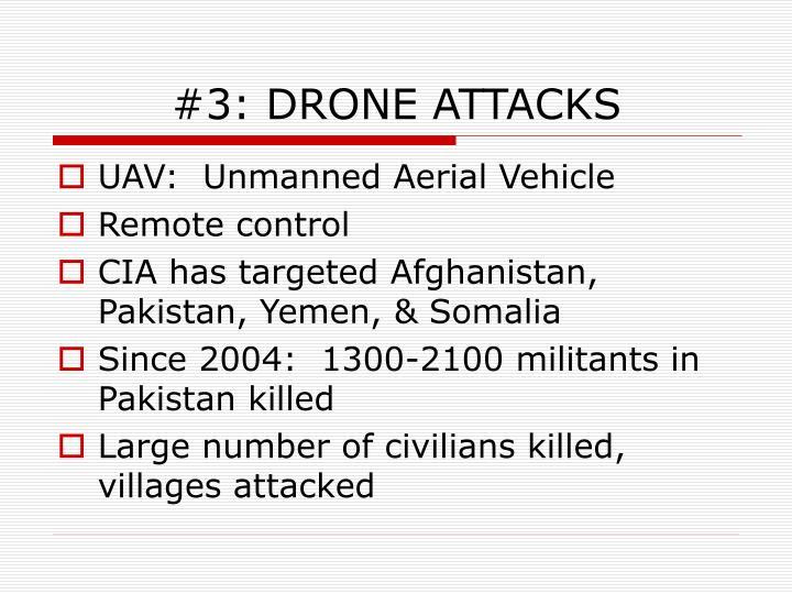 #3: DRONE ATTACKS