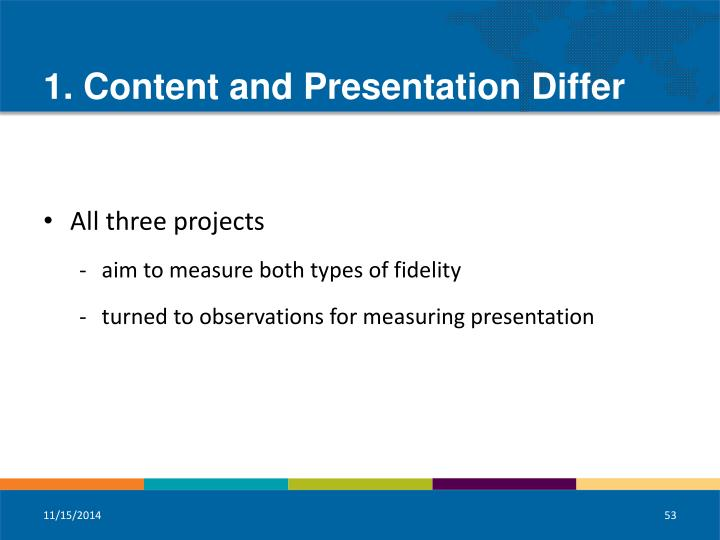 1. Content and Presentation Differ