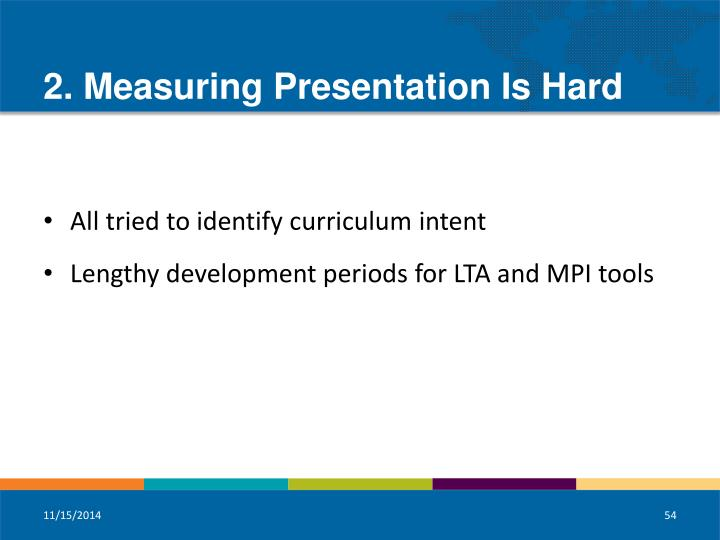 2. Measuring Presentation Is Hard