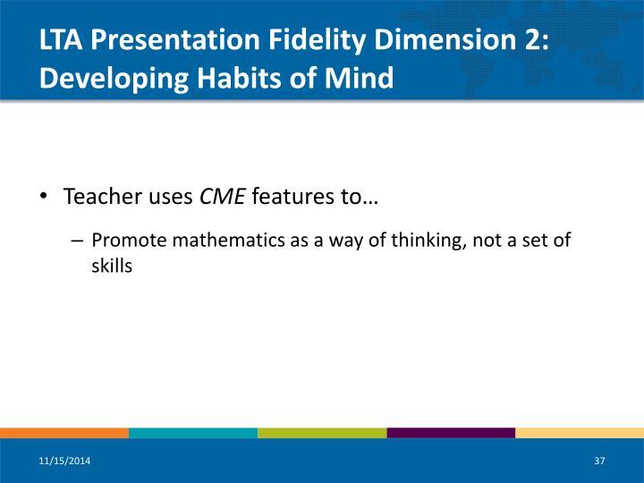 LTA Presentation Fidelity Dimension 2: Developing Habits of Mind