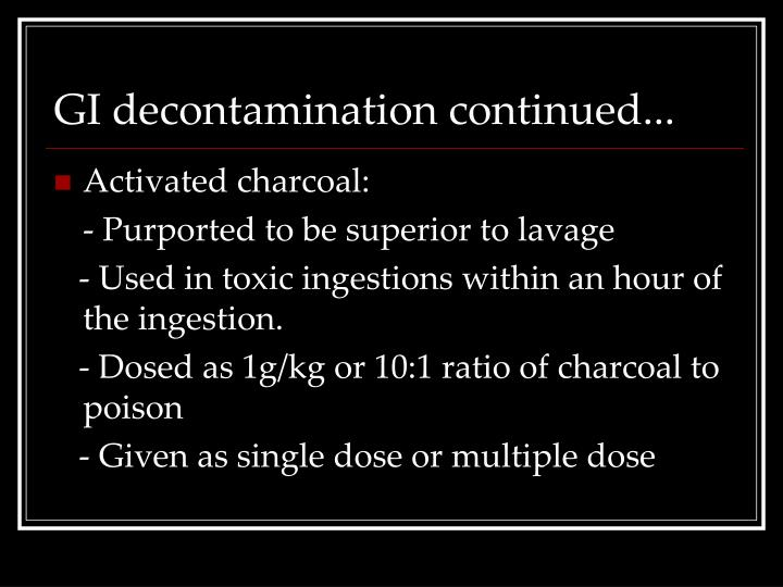 GI decontamination continued...