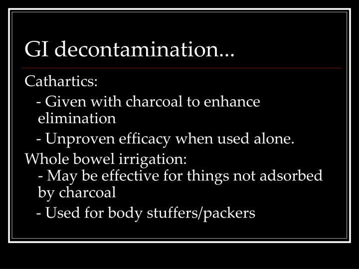 GI decontamination...