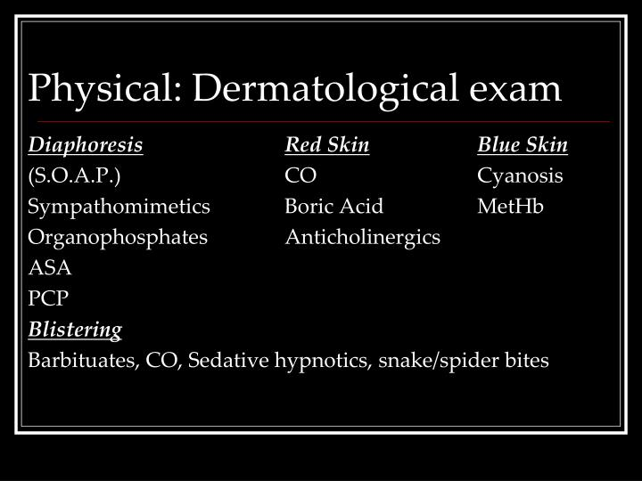 Physical: Dermatological exam