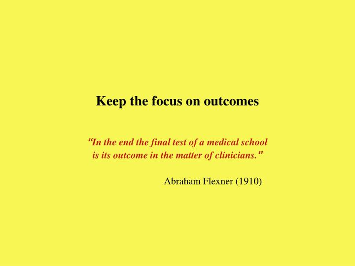 Keep the focus on outcomes