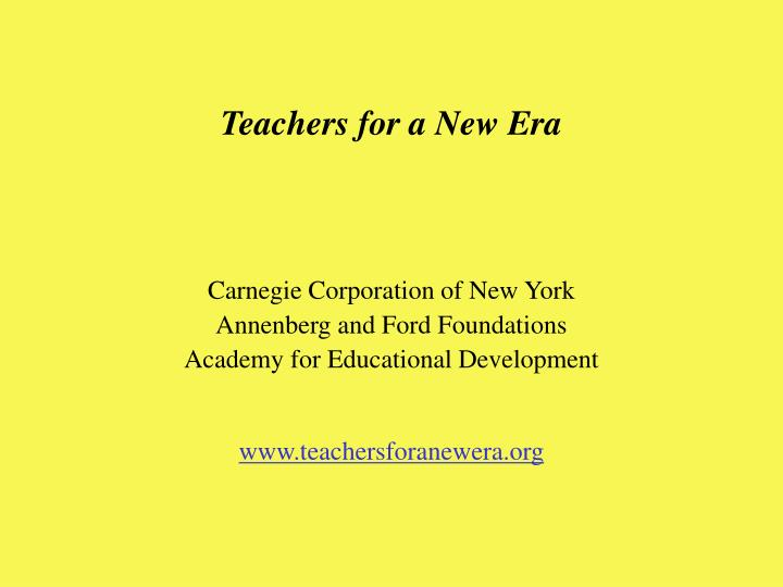 Teachers for a New Era