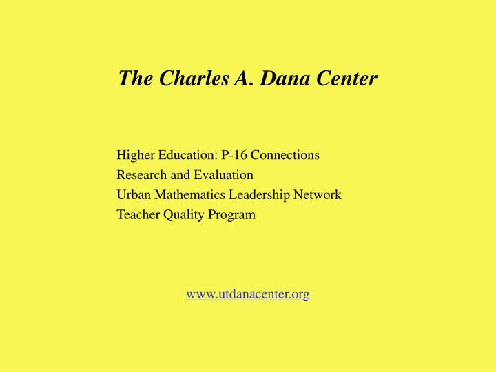 The Charles A. Dana Center