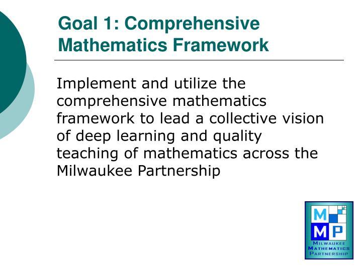 Goal 1: Comprehensive Mathematics Framework