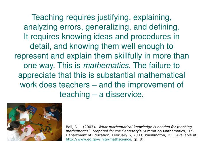 Teaching requires justifying, explaining, analyzing errors, generalizing, and defining.