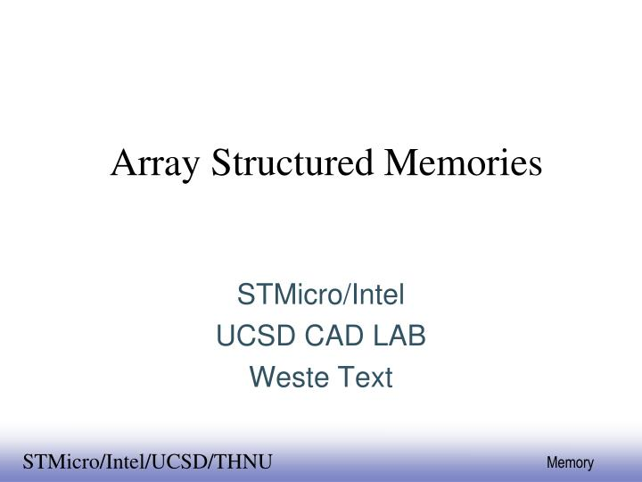 Array structured memories