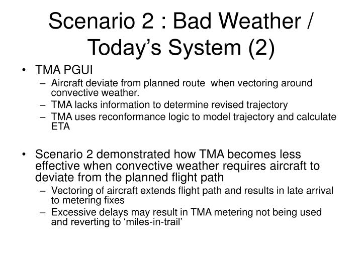 Scenario 2 : Bad Weather / Today's System (2)