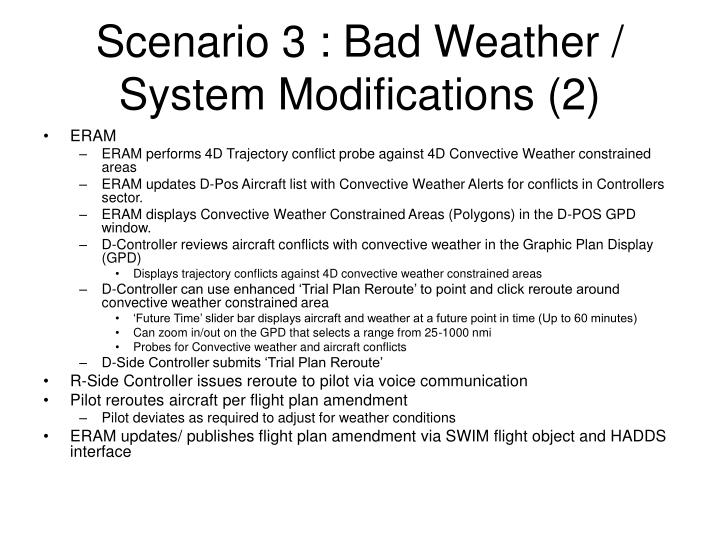 Scenario 3 : Bad Weather / System Modifications (2)