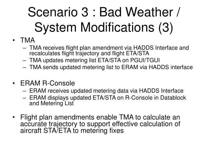 Scenario 3 : Bad Weather / System Modifications (3)