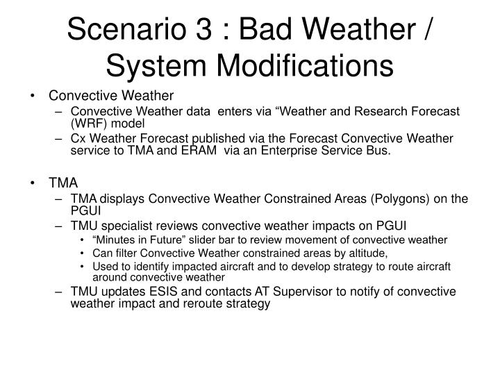 Scenario 3 : Bad Weather / System Modifications