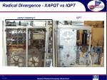 radical divergence xapqt vs iqpt