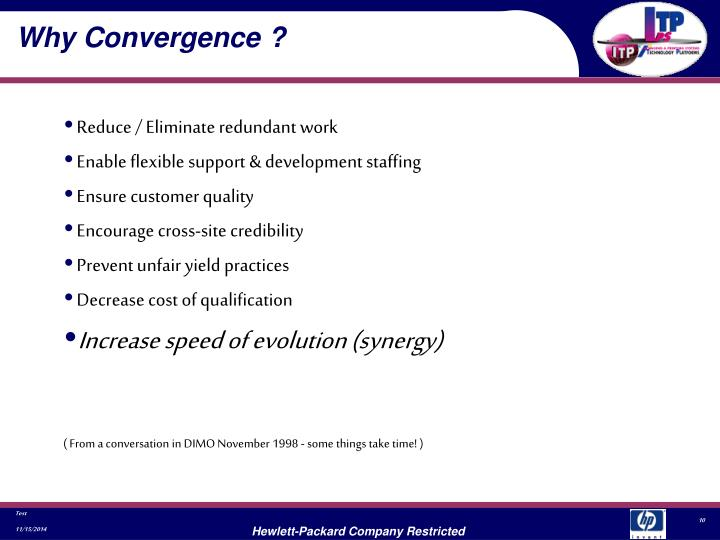 Why Convergence ?