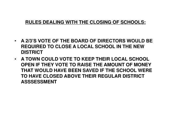 RULES DEALING WITH THE CLOSING OF SCHOOLS: