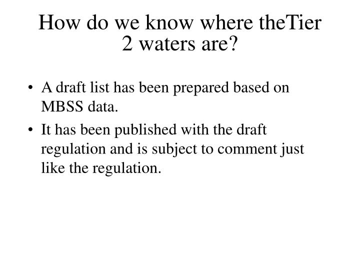 How do we know where theTier 2 waters are?