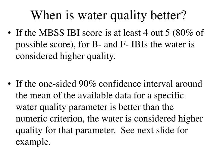 When is water quality better?