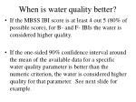when is water quality better