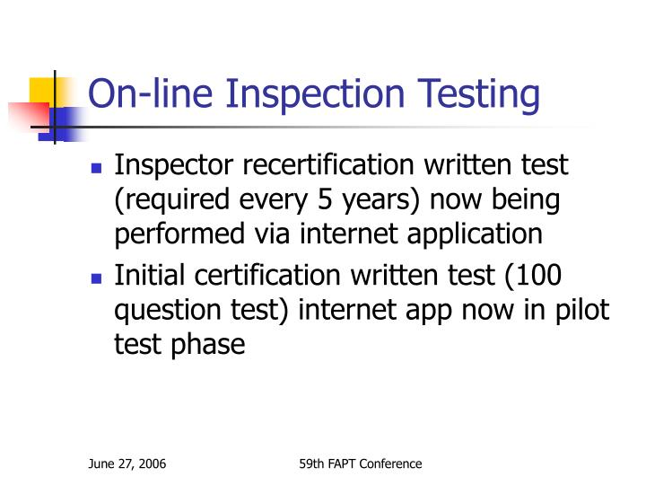 On-line Inspection Testing