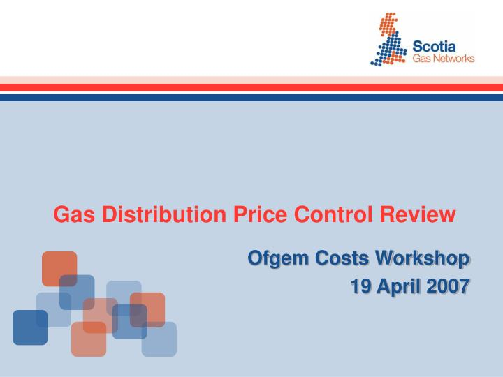 Gas distribution price control review