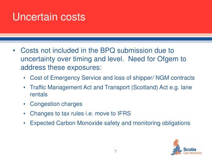 Uncertain costs