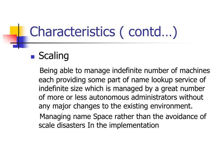 Characteristics ( contd…)