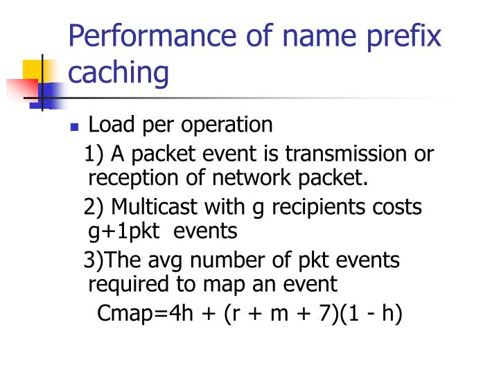 Performance of name prefix caching
