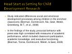 head start as setting for child development research
