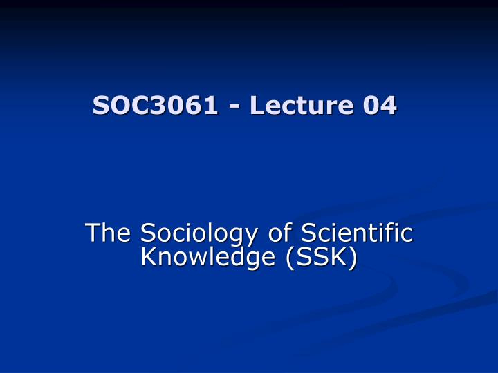 SOC3061 - Lecture 04