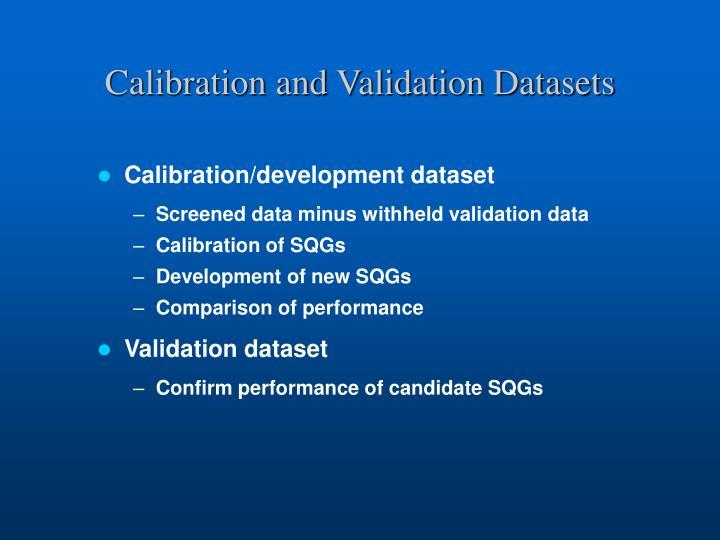 Calibration and Validation Datasets