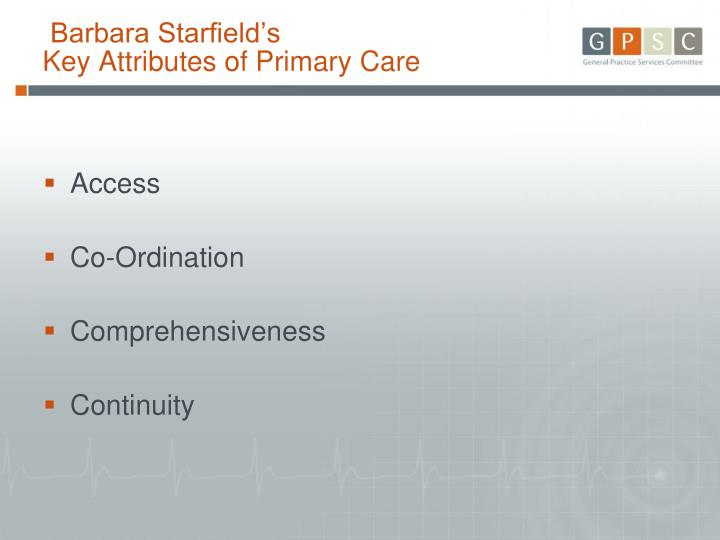 Barbara starfield s key attributes of primary care