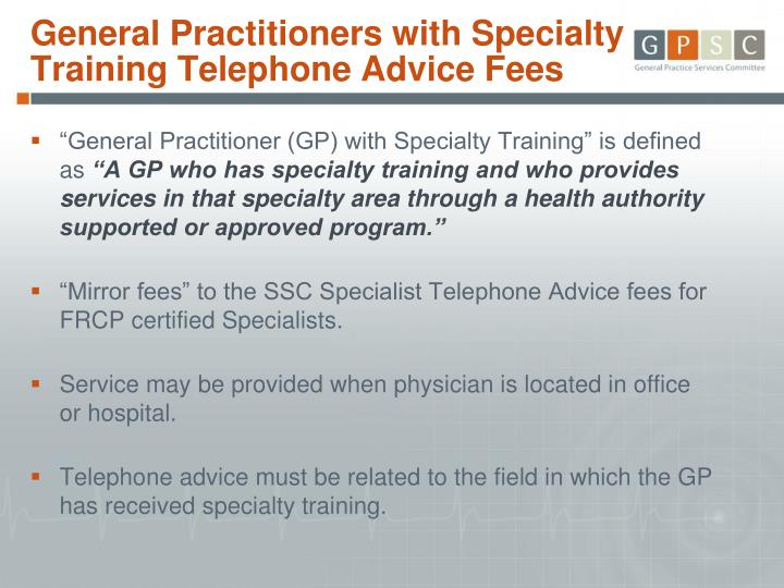 General Practitioners with Specialty Training Telephone Advice Fees