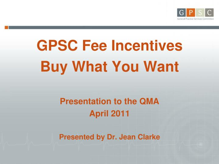 GPSC Fee Incentives