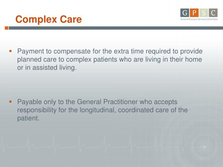 Payment to compensate for the extra time required to provide planned care to complex patients who are living in their home or in assisted living.