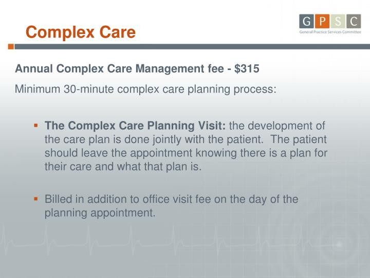 Annual Complex Care Management fee - $315