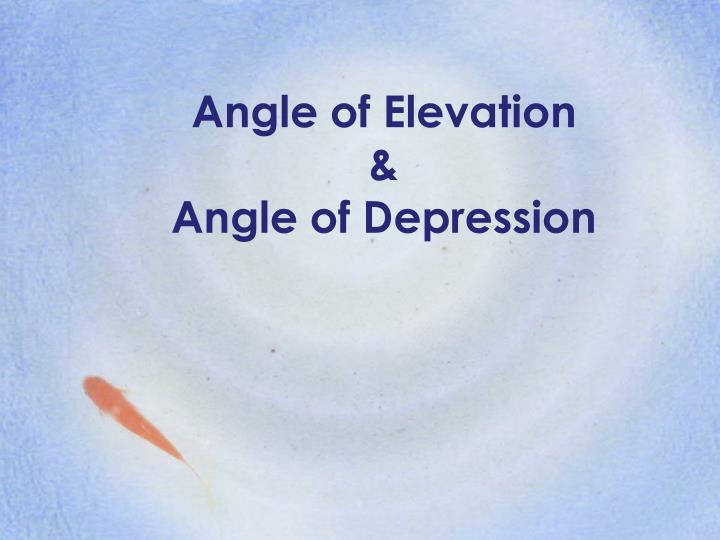 Angle of elevation angle of depression