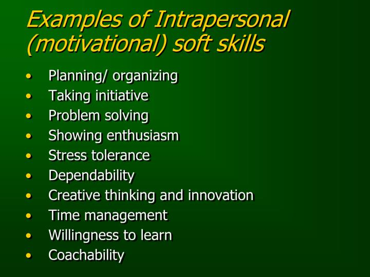 Examples of Intrapersonal (motivational) soft skills