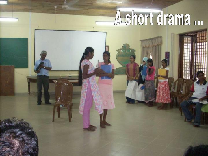 A short drama ...