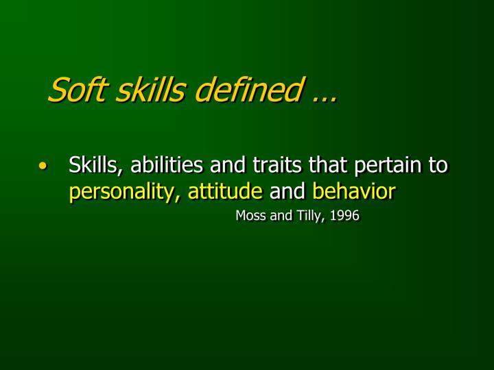 Soft skills defined …