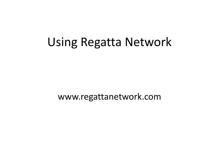 Using regatta network