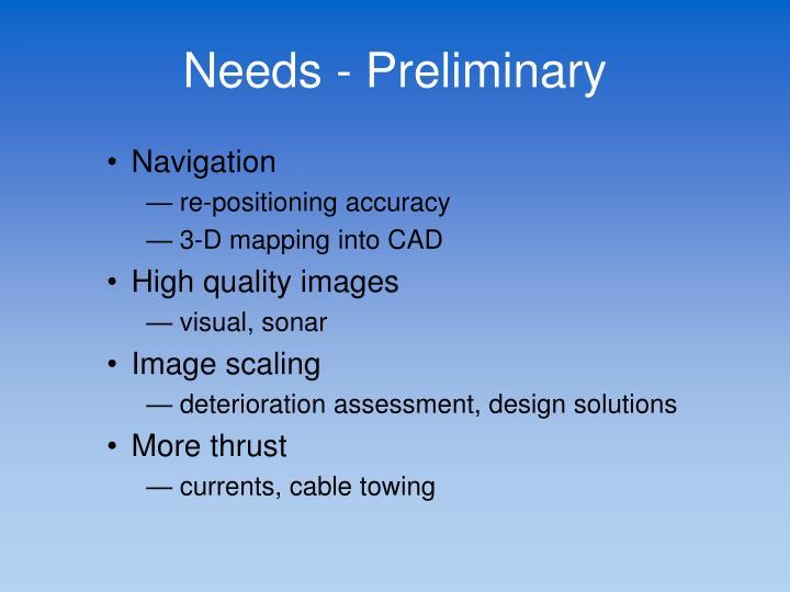 Needs - Preliminary